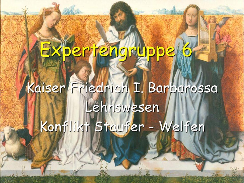 Kaiser Friedrich I. Barbarossa Lehnswesen Konflikt Staufer - Welfen