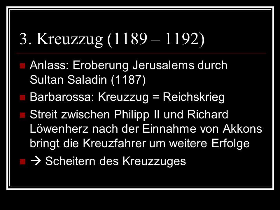3. Kreuzzug (1189 – 1192)  Scheitern des Kreuzzuges