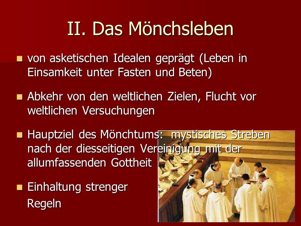 II. Das Mönchsleben von asketischen Idealen geprägt (Leben in Einsamkeit unter Fasten und Beten)