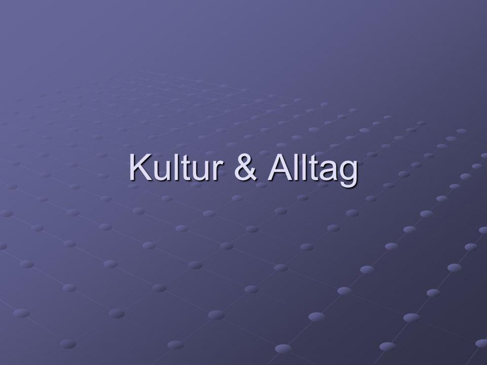 Kultur & Alltag