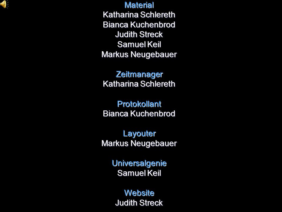 MaterialKatharina Schlereth. Bianca Kuchenbrod. Judith Streck. Samuel Keil. Markus Neugebauer. Zeitmanager.