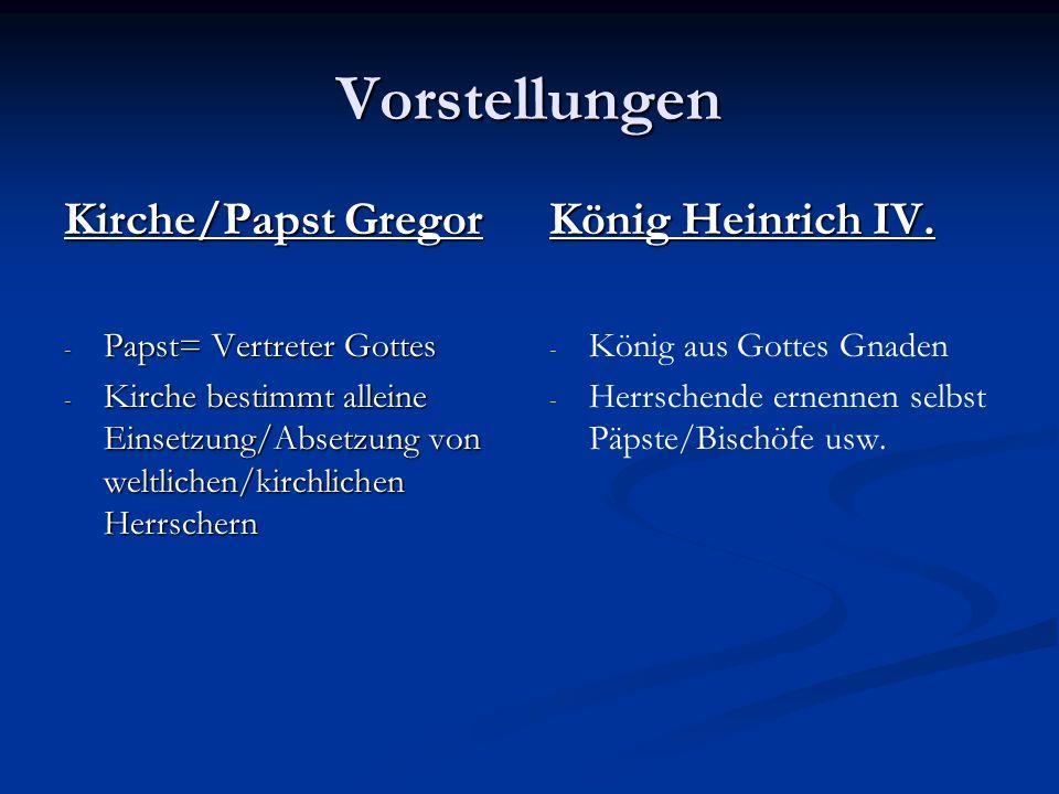 Vorstellungen Kirche/Papst Gregor König Heinrich IV.