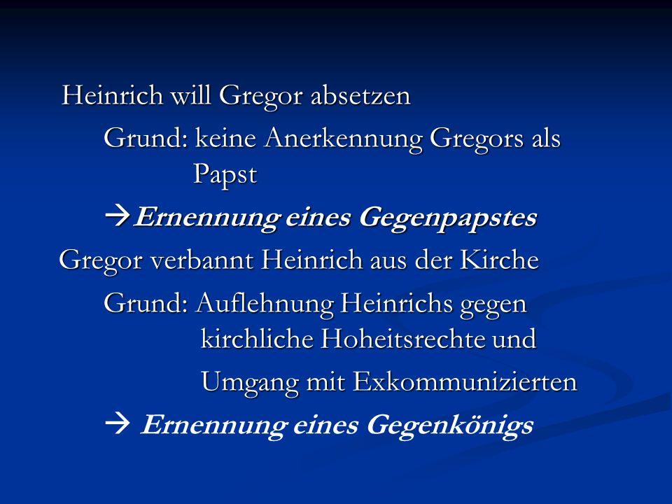 Heinrich will Gregor absetzen