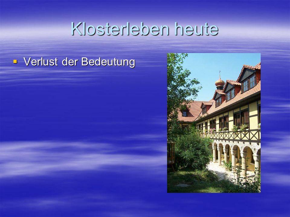 Klosterleben heute Verlust der Bedeutung