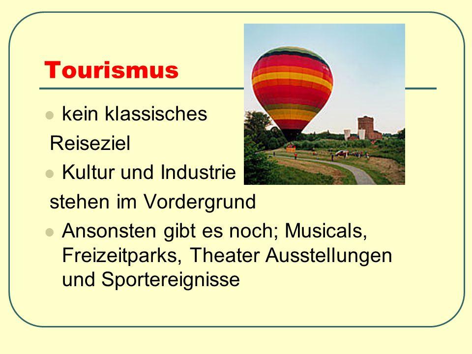 Tourismus kein klassisches Reiseziel Kultur und Industrie