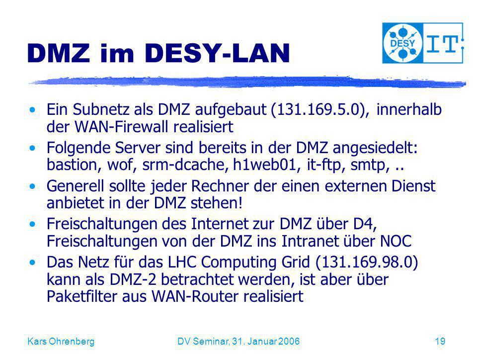 DMZ im DESY-LAN Ein Subnetz als DMZ aufgebaut (131.169.5.0), innerhalb der WAN-Firewall realisiert.