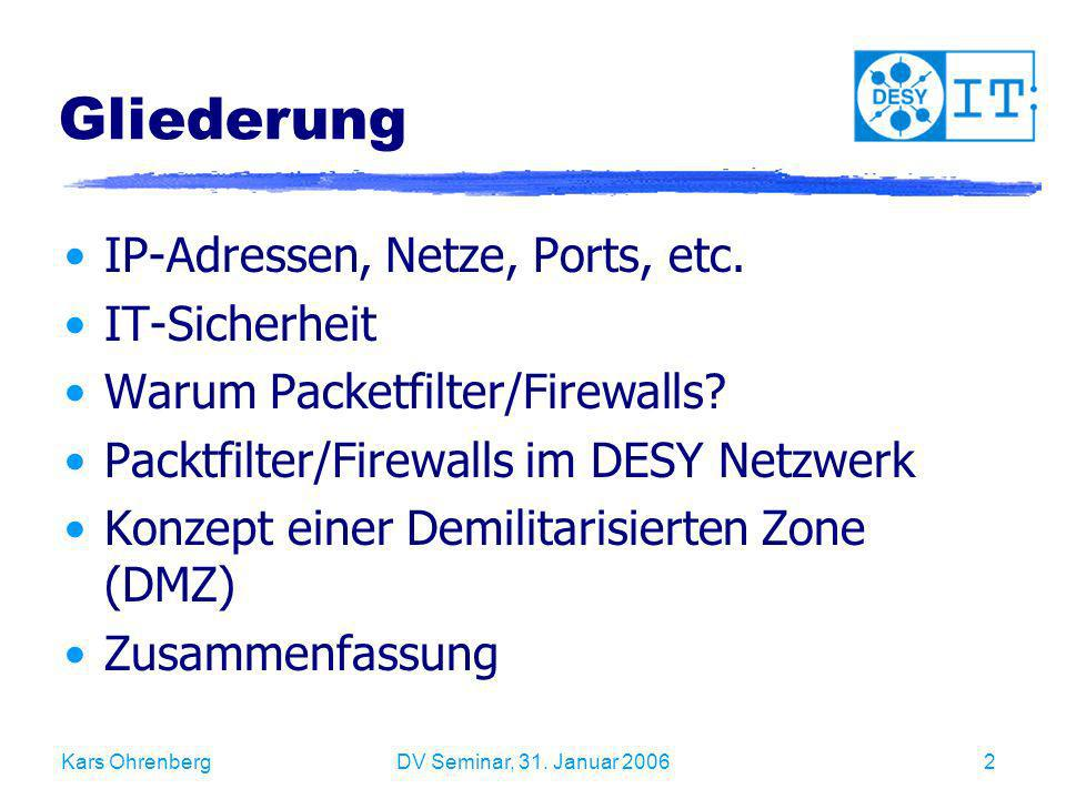 Gliederung IP-Adressen, Netze, Ports, etc. IT-Sicherheit