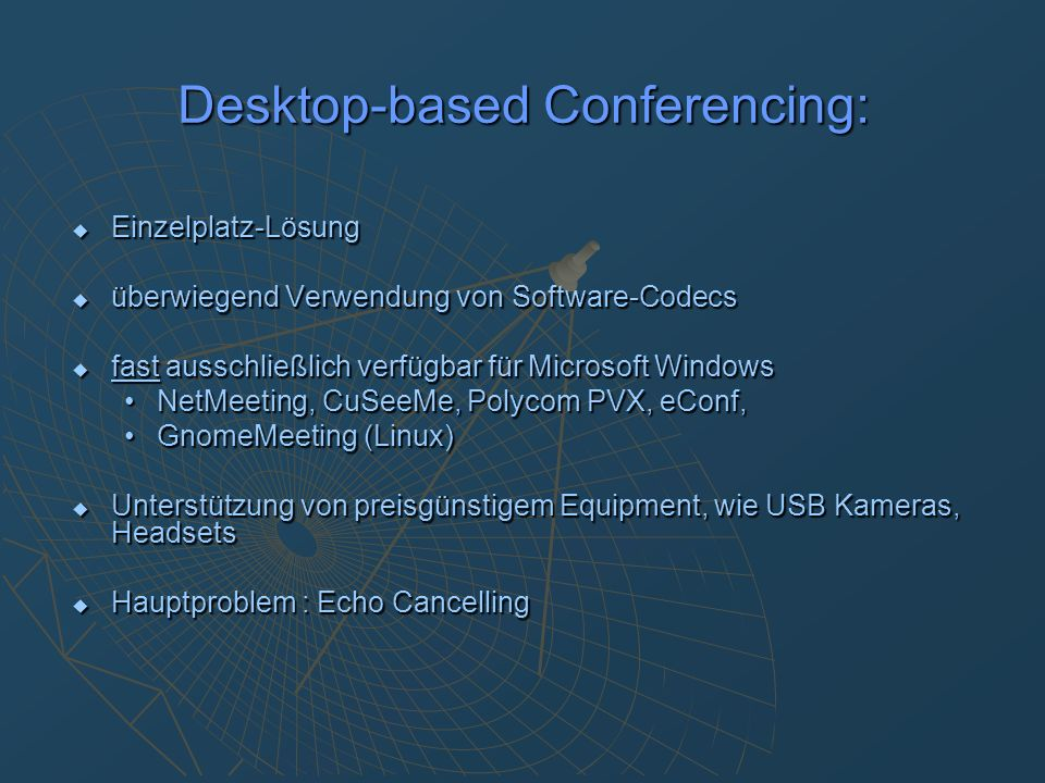 Desktop-based Conferencing: