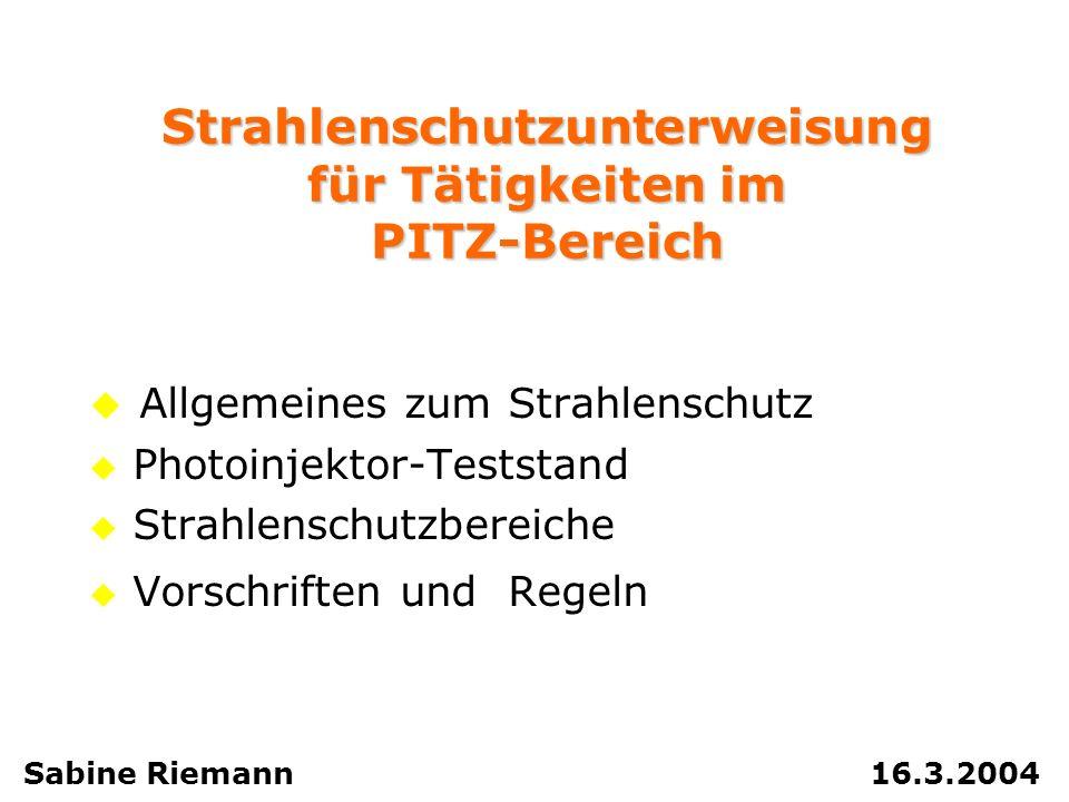 Strahlenschutzunterweisung für Tätigkeiten im PITZ-Bereich