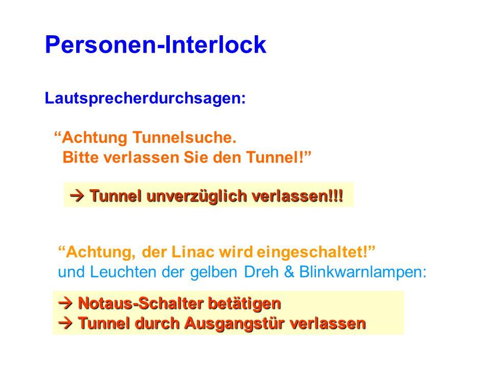 Personen-Interlock Lautsprecherdurchsagen: Achtung Tunnelsuche.