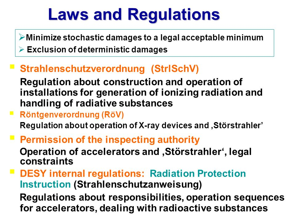 Laws and Regulations Minimize stochastic damages to a legal acceptable minimum. Exclusion of deterministic damages.