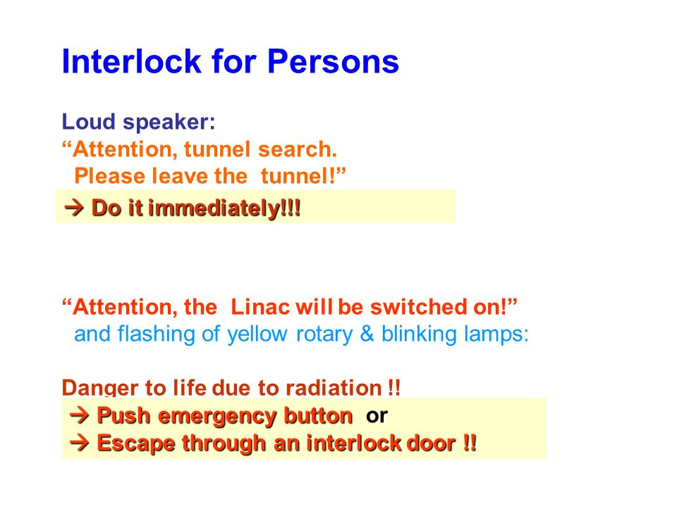 Interlock for Persons Loud speaker: Attention, tunnel search.