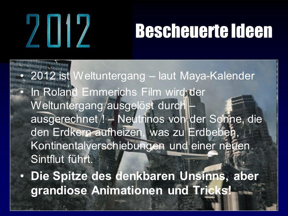 Bescheuerte Ideen 2012 ist Weltuntergang – laut Maya-Kalender.
