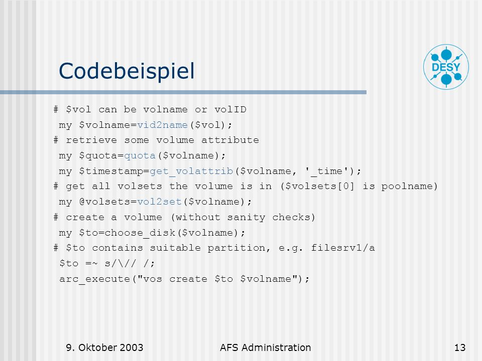 Codebeispiel # $vol can be volname or volID