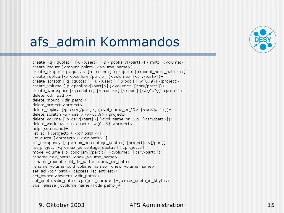 afs_admin Kommandos 9. Oktober 2003 AFS Administration