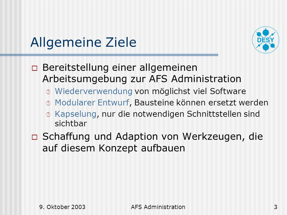 Allgemeine Ziele Bereitstellung einer allgemeinen Arbeitsumgebung zur AFS Administration. Wiederverwendung von möglichst viel Software.