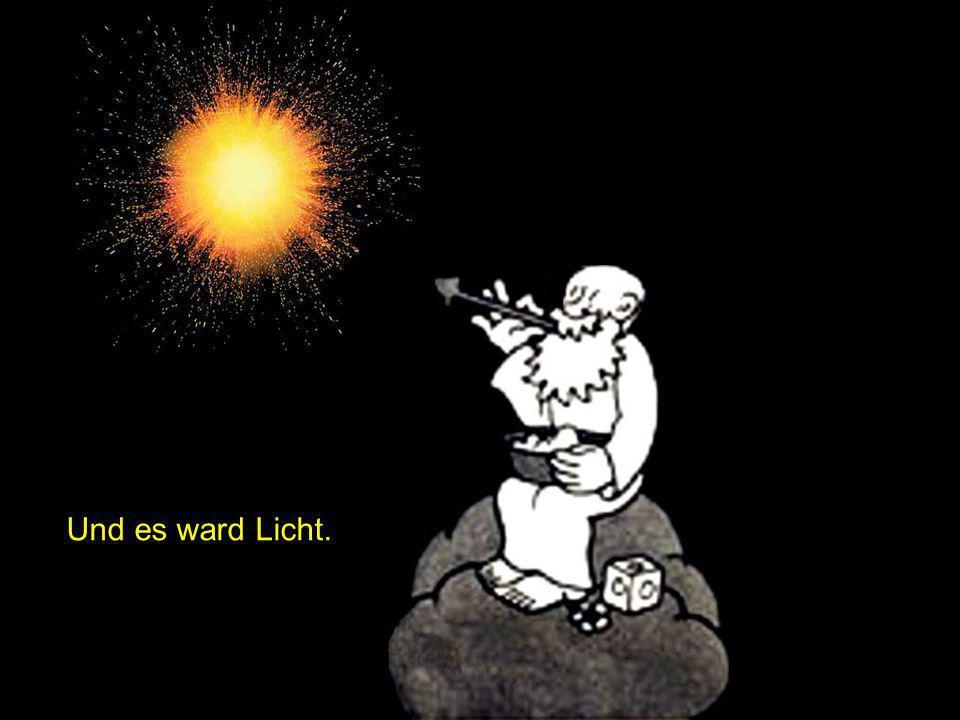 Und es ward Licht. 8 Juni 04
