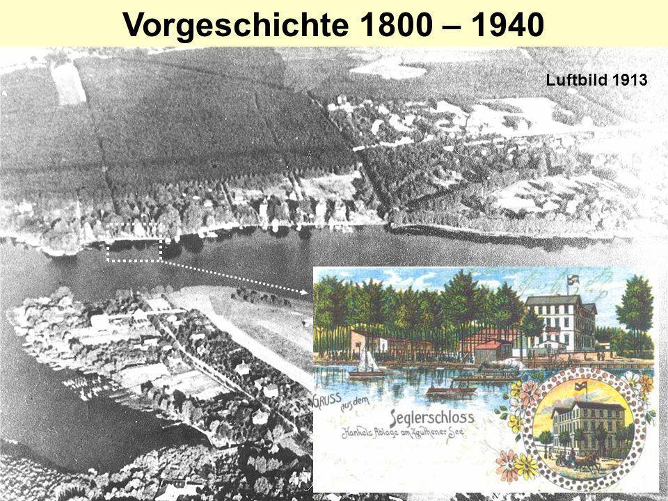 Vorgeschichte 1800 – 1940 Luftbild 1913