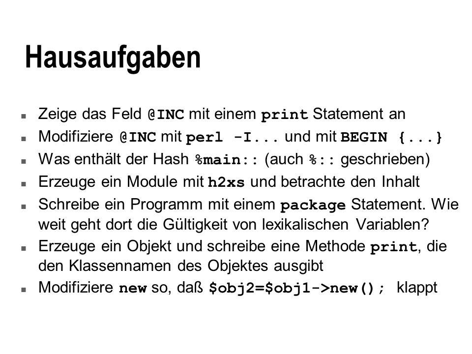 Hausaufgaben Zeige das Feld @INC mit einem print Statement an