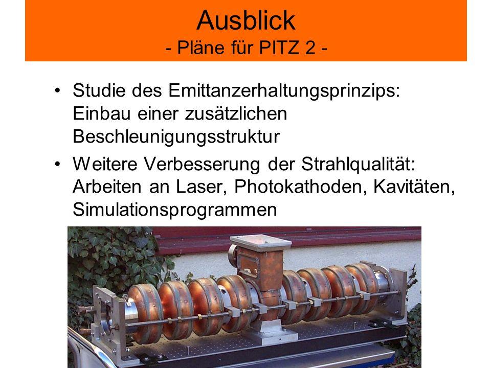Ausblick - Pläne für PITZ 2 -