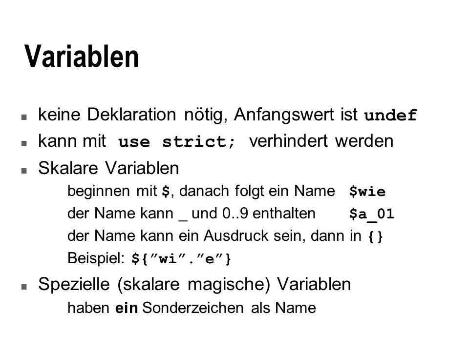 Variablen keine Deklaration nötig, Anfangswert ist undef