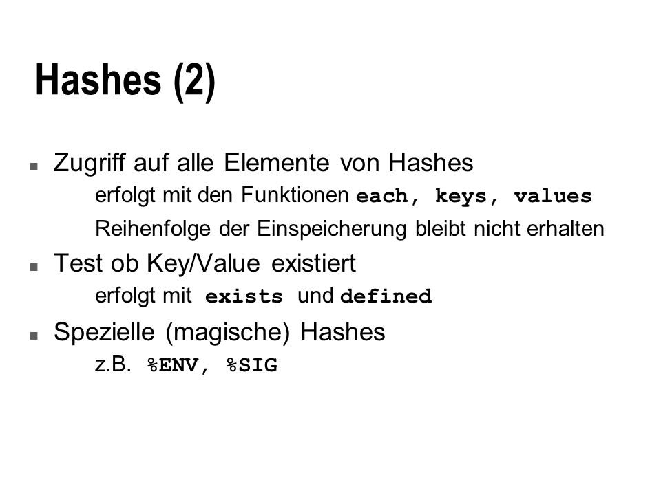 Hashes (2) Zugriff auf alle Elemente von Hashes