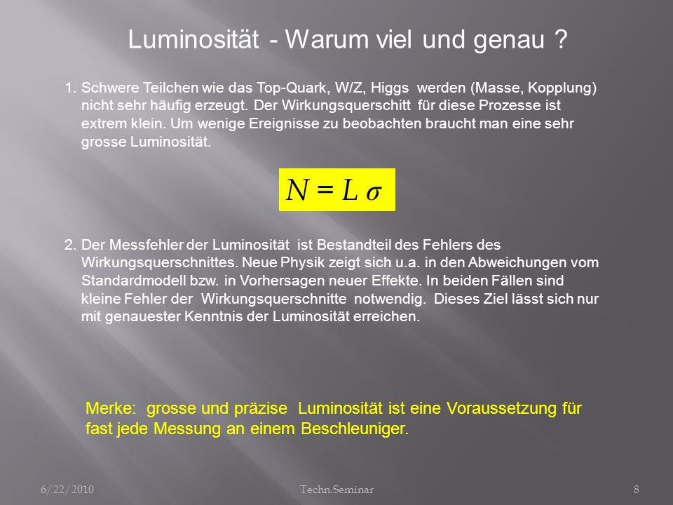 N = L σ Luminosität - Warum viel und genau