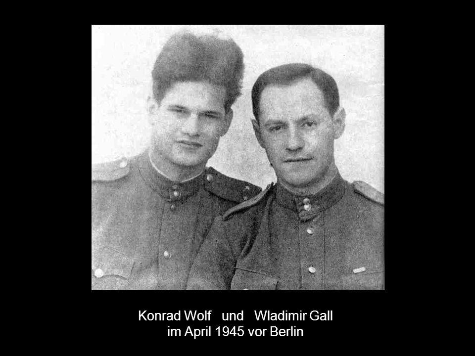 Konrad Wolf und Wladimir Gall im April 1945 vor Berlin