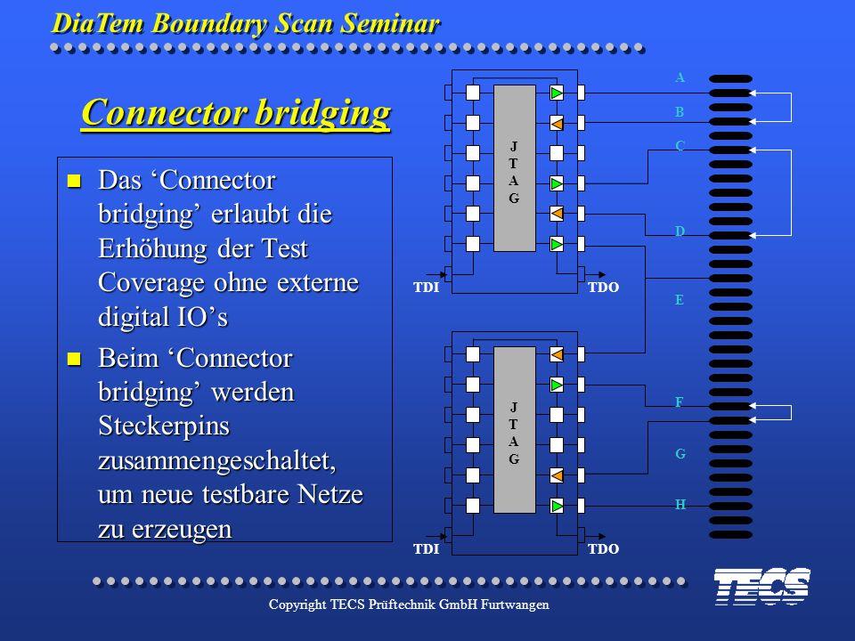 TDITDO. J. T. A. G. B. C. D. E. F. H. Connector bridging. Das 'Connector bridging' erlaubt die Erhöhung der Test Coverage ohne externe digital IO's.