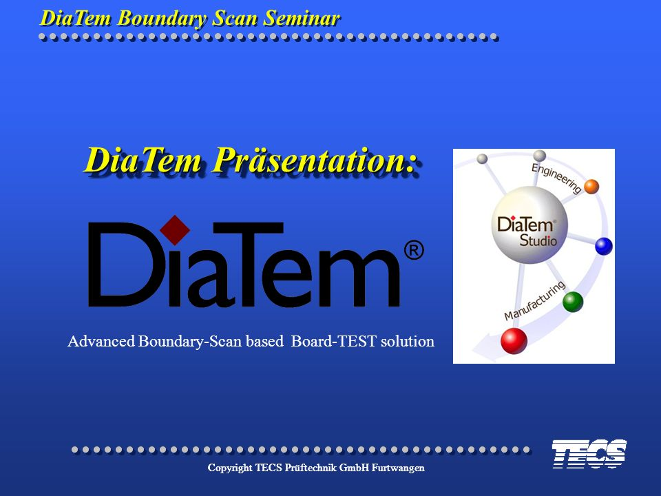 DiaTem Präsentation: Advanced Boundary-Scan based Board-TEST solution