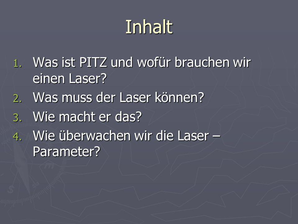 Inhalt Was ist PITZ und wofür brauchen wir einen Laser
