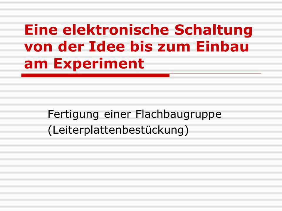 Eine elektronische Schaltung von der Idee bis zum Einbau am Experiment
