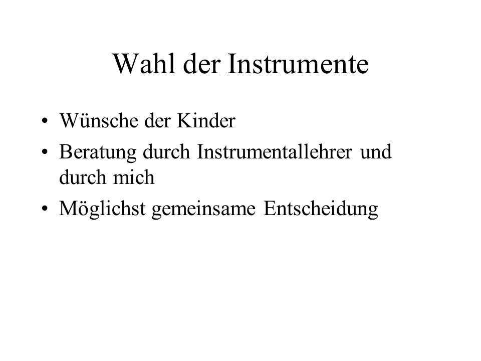 Wahl der Instrumente Wünsche der Kinder