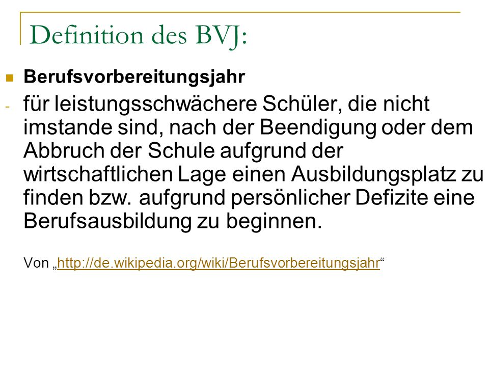Definition des BVJ:Berufsvorbereitungsjahr.
