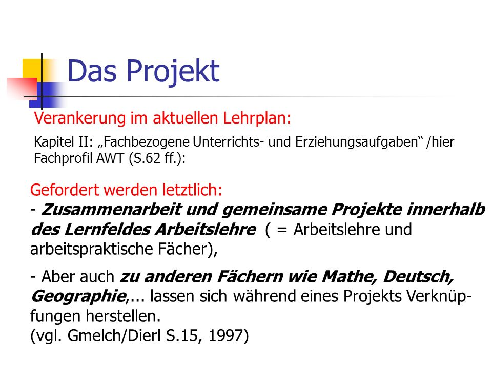 Das Projekt Verankerung im aktuellen Lehrplan: