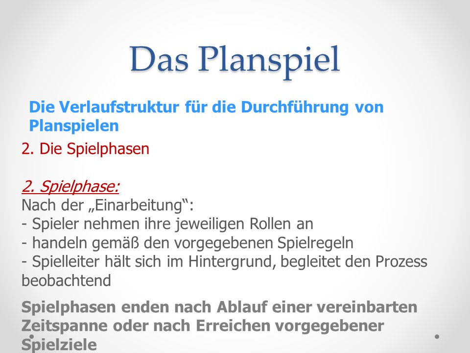 Das Planspiel Die Verlaufstruktur für die Durchführung von Planspielen
