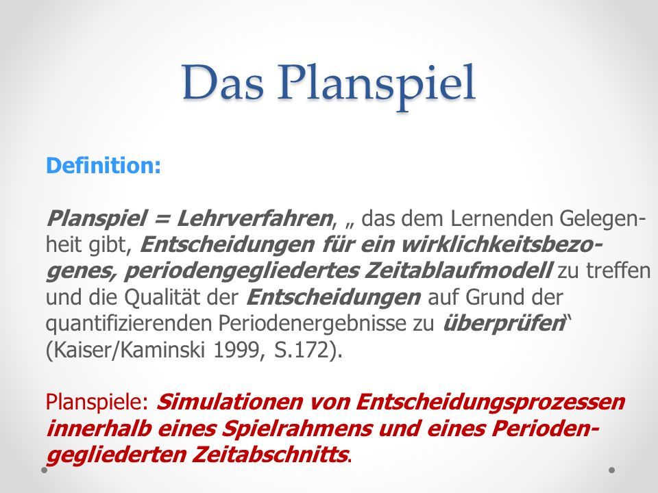 Das Planspiel Definition: