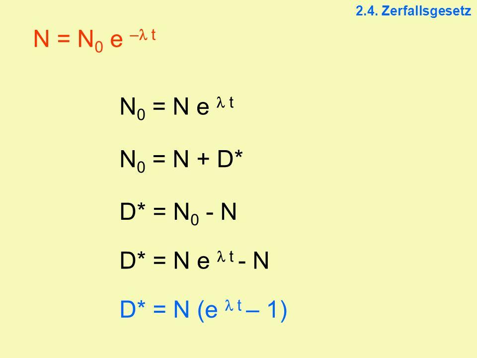N = N0 e –l t N0 = N e l t N0 = N + D* D* = N0 - N D* = N e l t - N