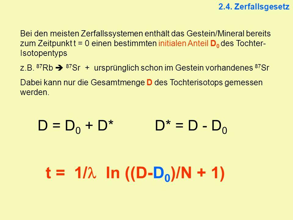 t = 1/l ln ((D-D0)/N + 1) D = D0 + D* D* = D - D0 2.4. Zerfallsgesetz