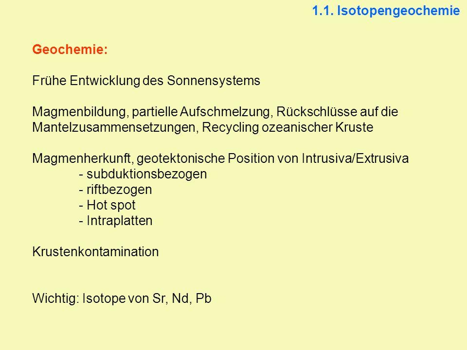 1.1. Isotopengeochemie Geochemie: Frühe Entwicklung des Sonnensystems.