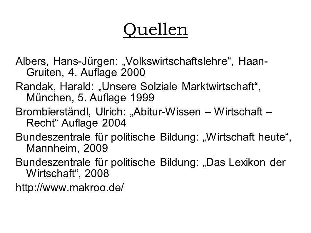 """Quellen Albers, Hans-Jürgen: """"Volkswirtschaftslehre , Haan- Gruiten, 4. Auflage 2000."""