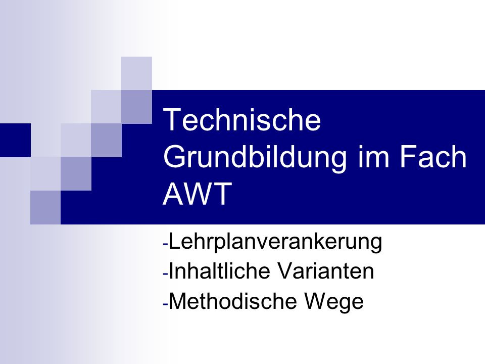 Technische Grundbildung im Fach AWT
