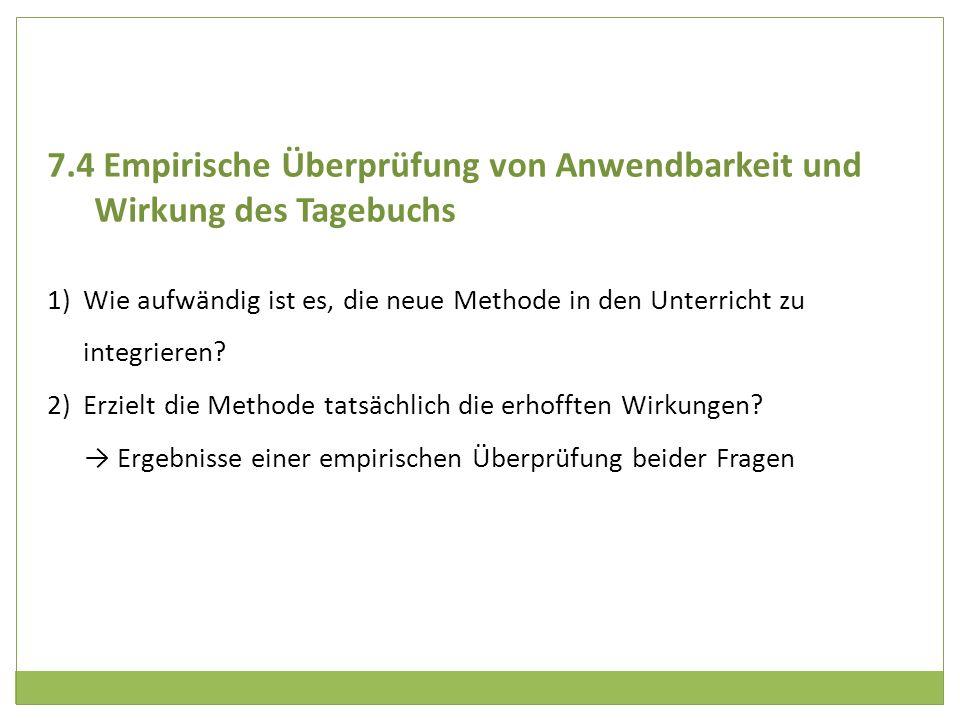 7.4 Empirische Überprüfung von Anwendbarkeit und Wirkung des Tagebuchs
