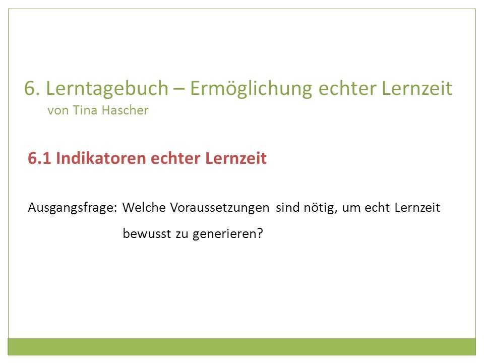 6. Lerntagebuch – Ermöglichung echter Lernzeit von Tina Hascher
