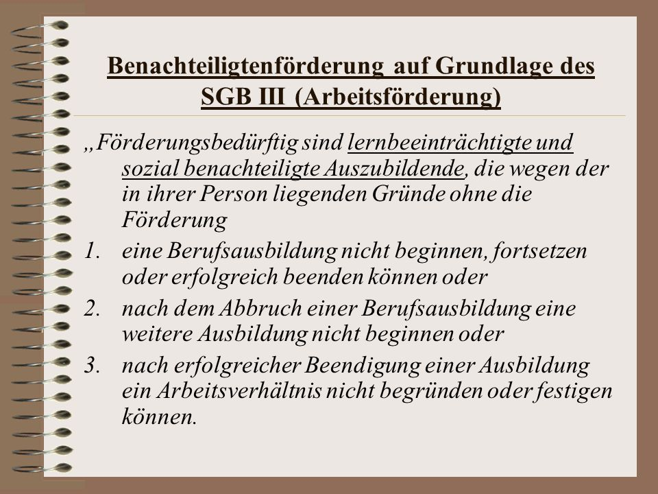 Benachteiligtenförderung auf Grundlage des SGB III (Arbeitsförderung)