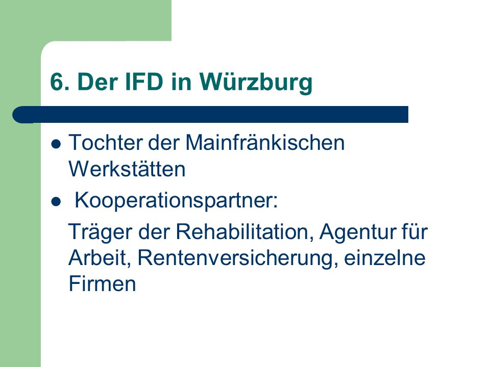 6. Der IFD in Würzburg Tochter der Mainfränkischen Werkstätten