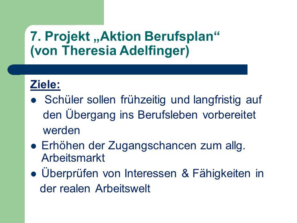 """7. Projekt """"Aktion Berufsplan (von Theresia Adelfinger)"""