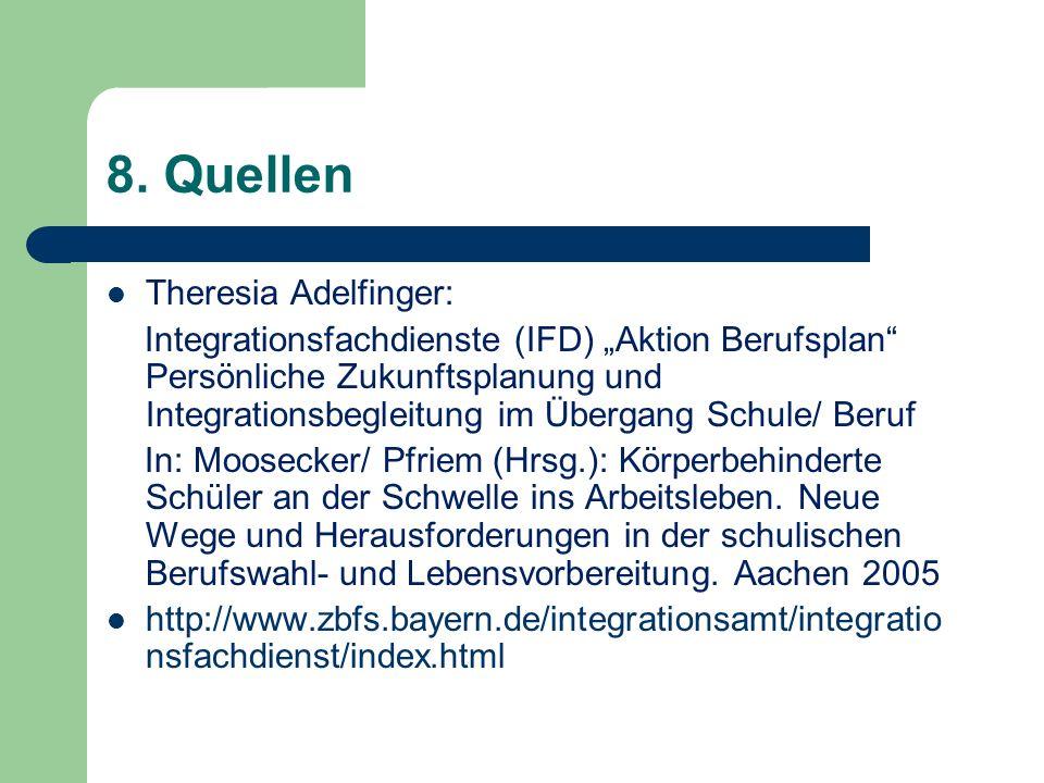8. Quellen Theresia Adelfinger: