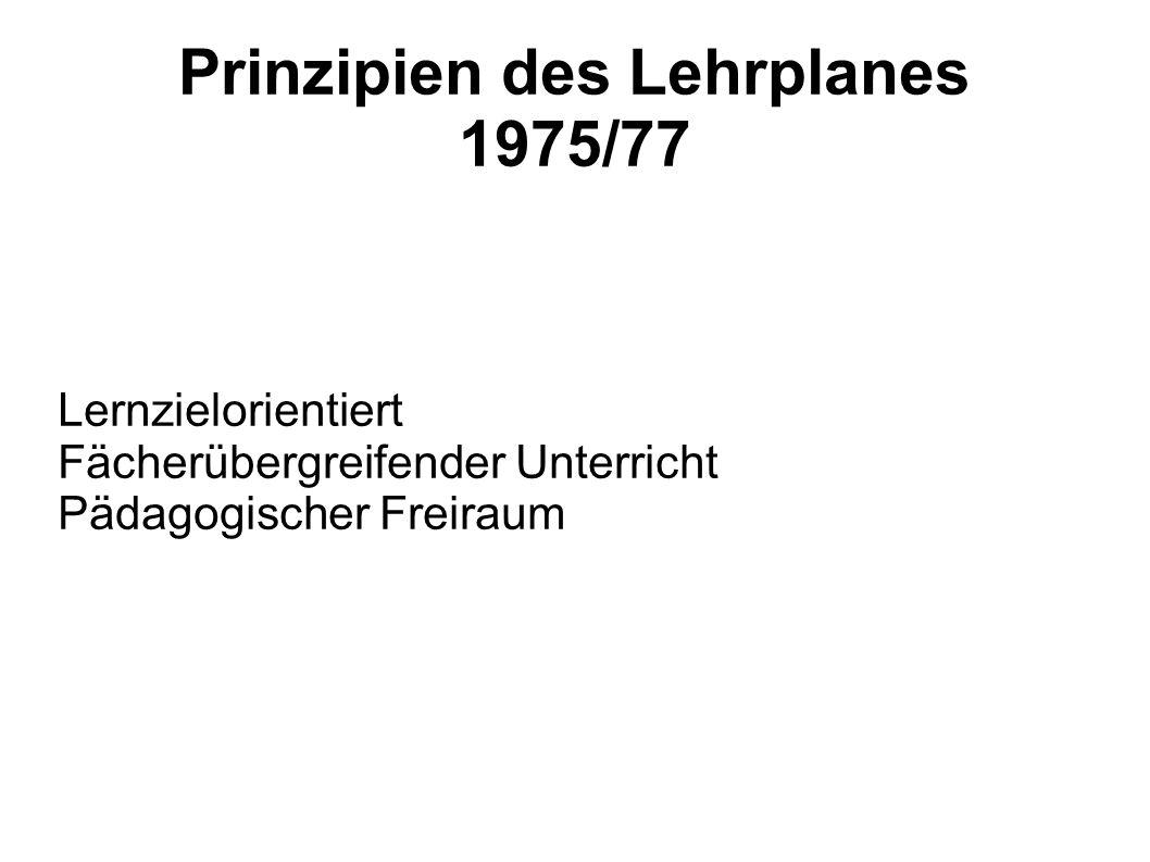 Prinzipien des Lehrplanes 1975/77