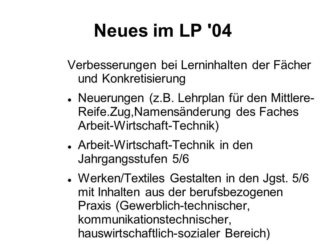Neues im LP 04 Verbesserungen bei Lerninhalten der Fächer und Konkretisierung.
